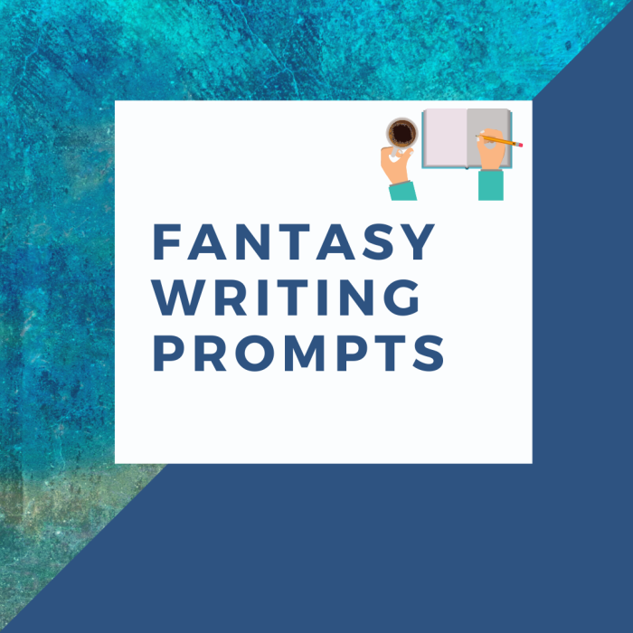 Cover image for Fantasy Writing Prompts by Aigner Loren Wilson. Split background image. One side is a textured blue abstract color and the other side is a solid blue color. Over top of the diagonal split is a clear box with a set of arms. In one hand is a mug filled with a black liquid the other hand is writing in a journal. Words inside box read Fantasy Writing Prompts.
