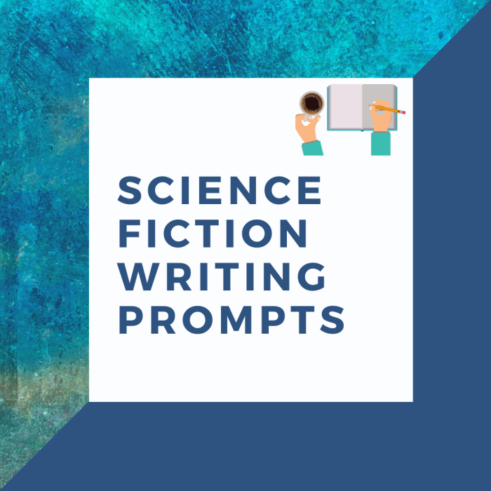 Cover image for 7 Advanced Science Fiction Writing Prompts by Aigner Loren Wilson. Split background image. One side is a textured blue abstract color and the other side is a solid blue color. Over top of the diagonal split is a clear box with a set of arms. In one hand is a mug filled with a black liquid the other hand is writing in a journal. Words inside box read Science Fiction Writing Prompts.